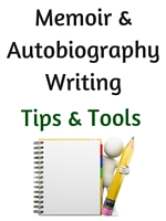 Memoir / Autobiography Tips and Tools