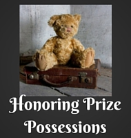 Honor Your Prize Possessions