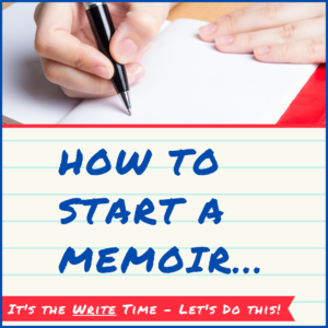 How to Start a Memoir