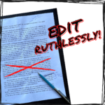 Edit Ruthlessly